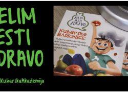 ŽELIM JESTI ZDRAVO! – Hands on kuharske radionice za djecu koje unaprijeđujemo od 2008. godine
