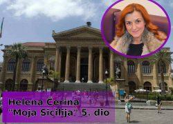 """Helena Čerina: """"MOJA SICILIJA"""" – 5. dio"""